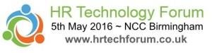 HR Technology Forum 5 May 2016 NCC Birmingham